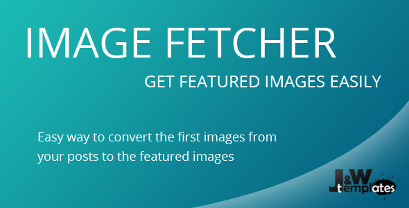 Image Fetcher - Featured Image Convertor
