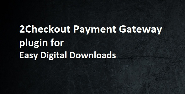 2Checkout Payment Gateway - Easy Digital Downloads